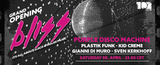 Grand Opening Bliss | Samstag, 8. April 2017