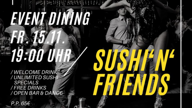 Sushi'n'Friends Event Dining   Freitag, 15. November 2019
