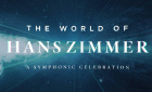 The World of Hans Zimmer - A Symphonic Celebration | Samstag, 23. November 2019 | ISS Dome - Düsseldorf