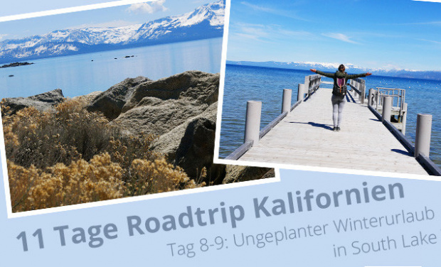 Eine Tour quer durch Kalifornien: Ungeplanter Winterurlaub am South Lake Tahoe