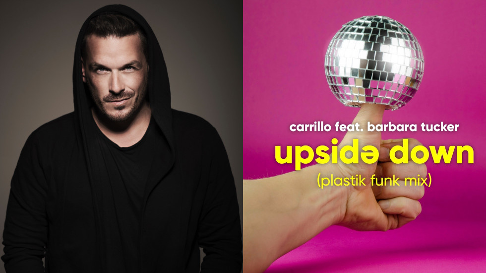 Carrillo feat. Barbara Tucker - Upside Down: Plastik Funk macht gute Laune