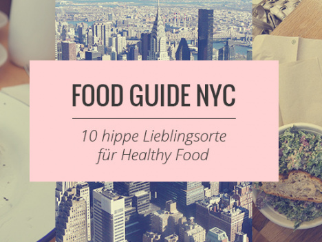 Gesund unterwegs in den USA: Healthy Food-Guide New York: 10 hippe Lieblingsplätze